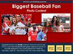 Biggest Baseball Fan Photo Contest