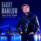 Barry Manilow: This Is My Town