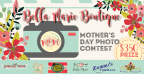 The Bella Marie Mothers Day Photo Contest!