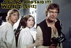 Stars Wars: Who Said It? Quiz