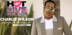 HOT LIVE starring Charlie Wilson