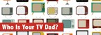 Who is Your TV Dad?