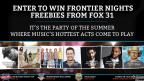 Enter to WIN Frontier Nights Freebies from FOX31