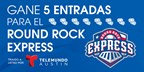 Telemundo Round Rock Express Ticket Giveaway
