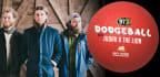 Judah & The Lion Dodgeball