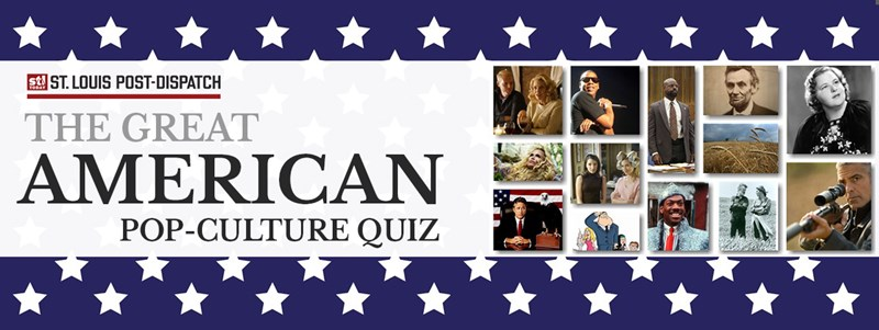 St. Louis Post-Dispatch 🎆 The Great American Pop Culture Quiz