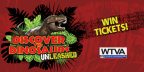 WTVA - Discover The Dinosaurs:Unleashed