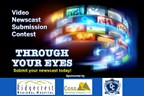 Through Your Eyes Video Newscast Contest