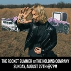 The Rocket Summer at Holding Co • August 27