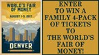Enter to WIN a Family 4-Pack of Tickets to The World's Fair of Money!