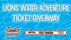 Lions Water Adventure Ticket Giveaway