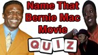 Can You Name That Bernie Mac Movie?