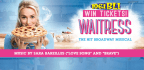 TIP YOUR FAVORITE WAITRESS WITH TICKETS TO SEE �WAITRESS� ON BROADWAY!