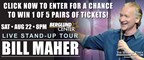 Berglund Center's Bill Maher Tickets Sweepstakes