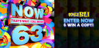 WIN A COPY OF NOW THAT'S WHAT I CALL MUSIC 63!