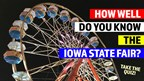 How well do you know the Iowa State Fair?