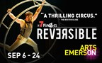 Enter to Win VIP Tickets to Reversible!