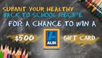 Aldi's Healthy Back to School Recipe Contest