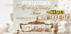 WIN TICKETS TO SEE A PENTATONIX CHRISTMAS TOUR!