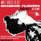 Brandon Flowers Ticket Giveaway