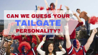 Can We Guess Your Tailgate Personality?