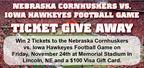 Huskers vs. Hawkeye Ticket Giveaway