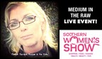 Medium in the Raw LIVE EVENT Southern Women's Show