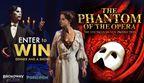 Win Tickets to Phantom of the Opera!