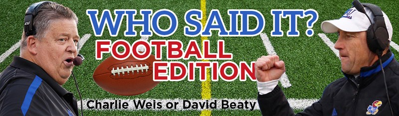 QUIZ: Who said it? Football Edition - Weis or Beaty