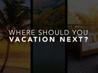 Where Should You Vacation Next?