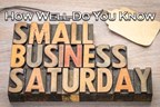 How Well Do You Know Small Business Saturday?