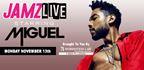 JAMZ LIVE starring Miguel