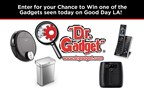 FOX 11's Dr. Gadget Giveaway!