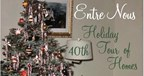 Win Tickets to Entre Nous Holiday Tour of Homes