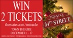 Win 2 Tickets to see Miracle on 34th St