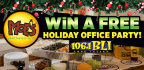 Win a Moe�s Holiday Office Party