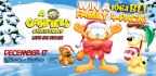 Win a family 4-pack of tickets to �A Garfield Christmas�