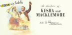 WIN TICKETS TO SEE KESHA AND MACKLEMORE