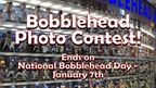 National Bobblehead Day Photo Contest