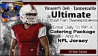 Vincent's Deli Ultimate Football Fan Sweepstakes II