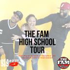The Fam High School Tour