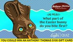 What Part of the Easter Bunny Do You Bite First?