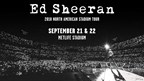 WIN TICKETS TO SEE ED SHEERAN AT METLIFE STADIUM IN 2018