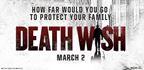 Win Passes for Death Wish Advance Screening