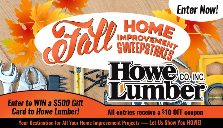 Howe Lumber Fall Improvement Sweepstakes Contests And Promotions