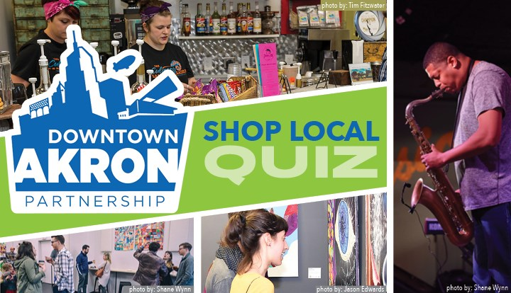The Downtown Akron Partnership Shop Local Quiz