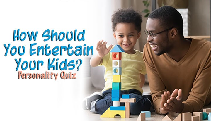 How Should You Entertain Your Kids